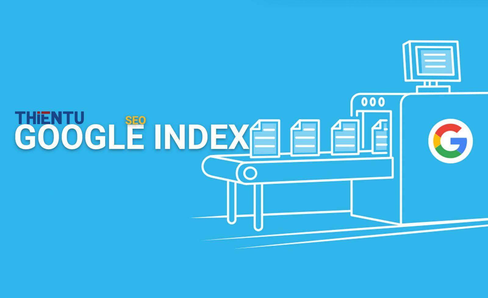 Cách để google index website nhanh nhất