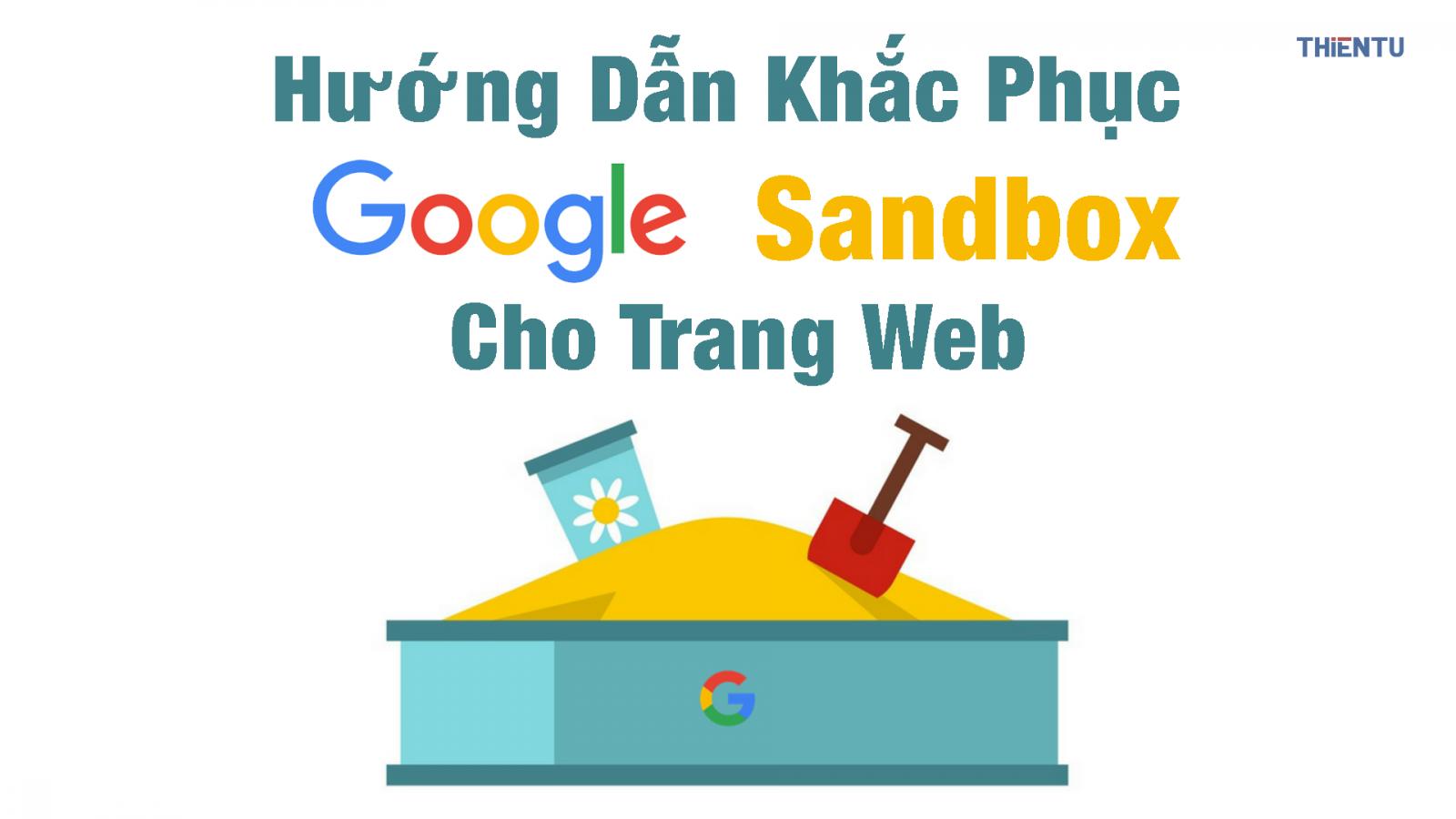 Cải thiện tình trạng Google sandbox như thế nào?