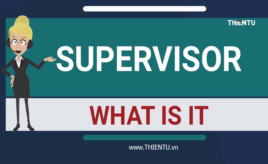 Supervisor là gì