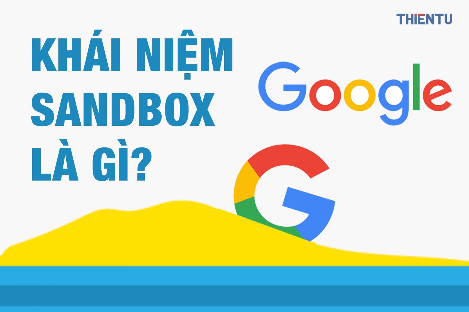 Tìm hiểu Google sandbox là gì?