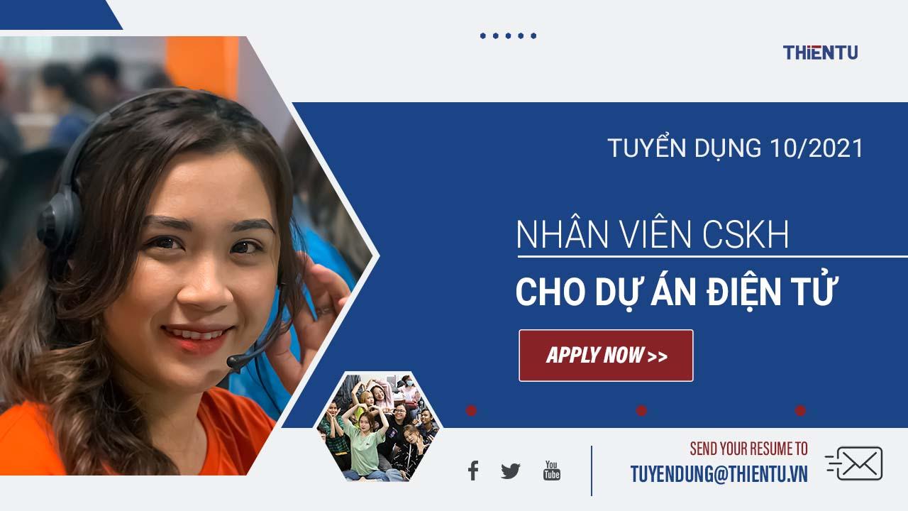 Thiên Tú tuyển dụng nhân viên CSKH tháng 10/2021