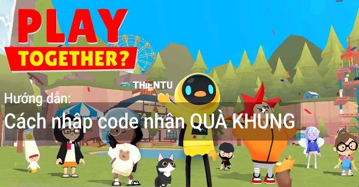 Hướng dẫn nhận code play together