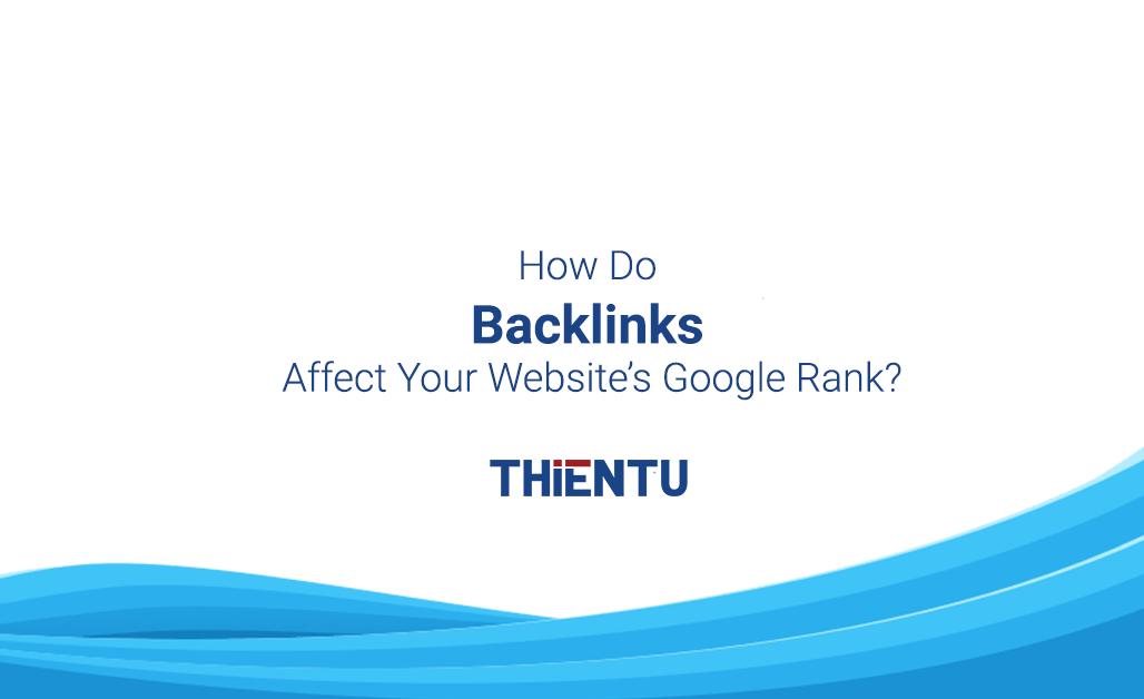 Làm thế nào Backlink ảnh hưởng tới xếp hạng website trên google