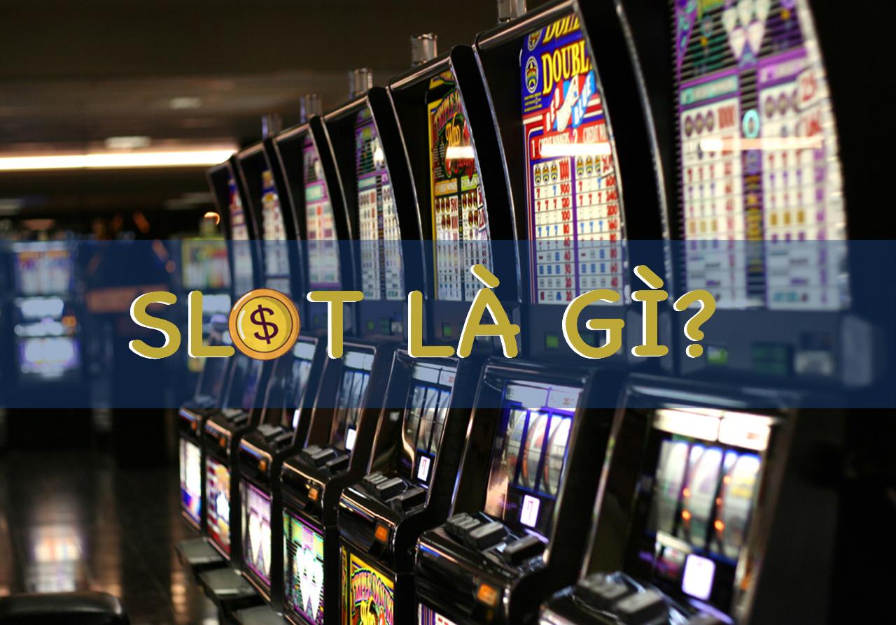 Khái niệm slot là gì?