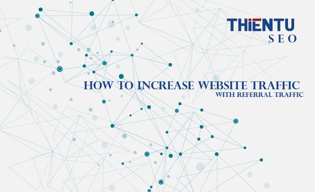 tăng lưu lượng truy cập website với Referral traffic