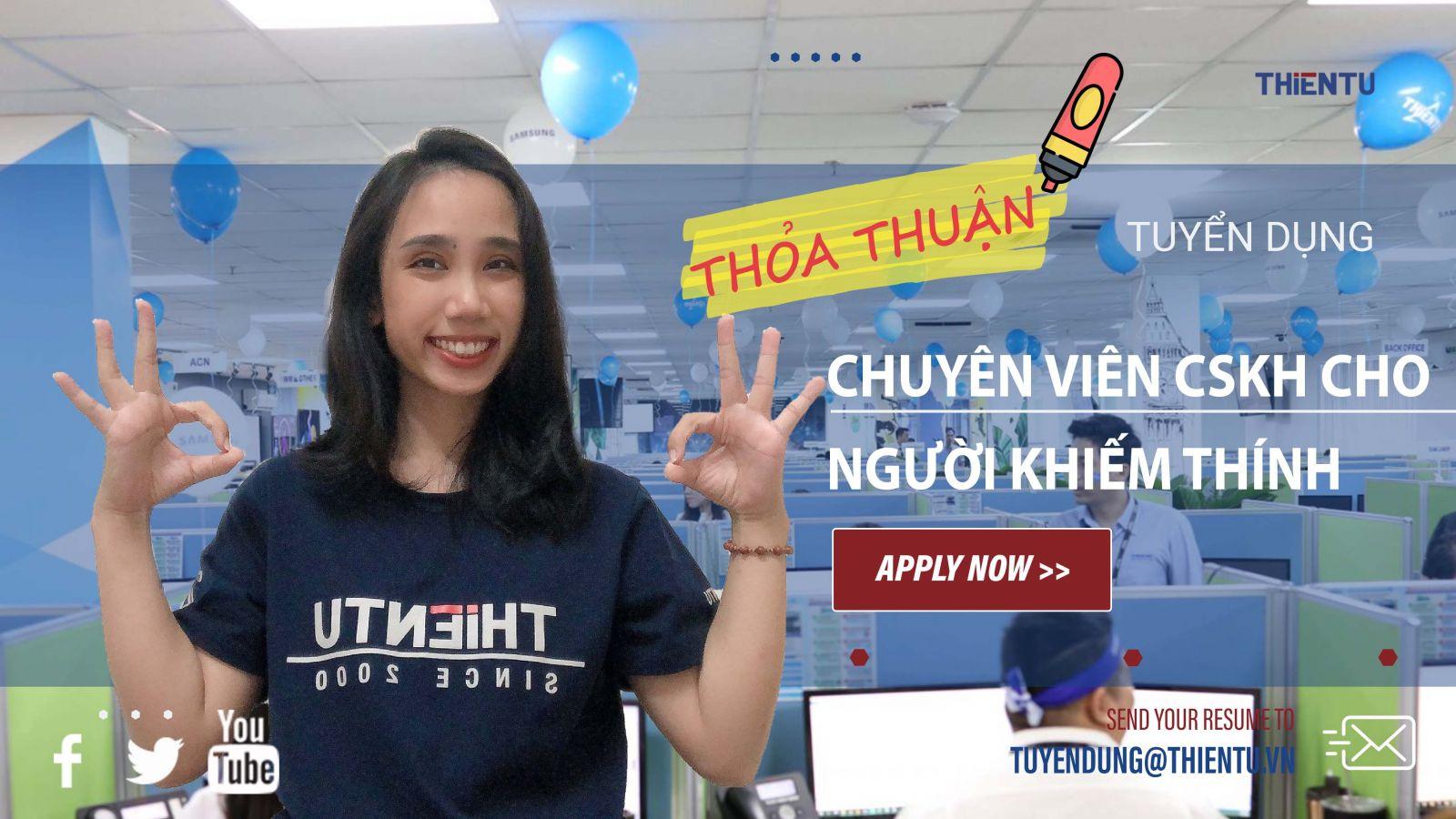 Thiên Tú tuyền dụng chuyên viên CSKH cho người khiếm thính tháng 9/2021