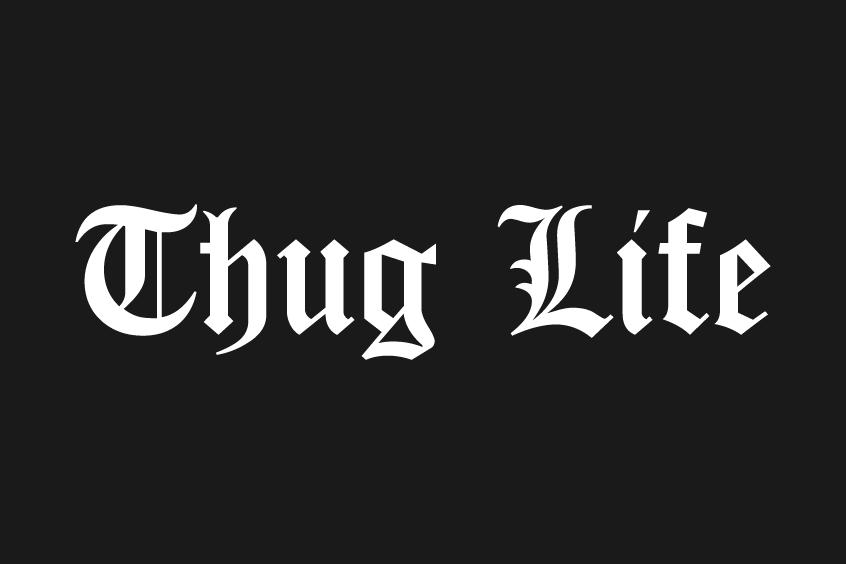 Thug Life là gì?