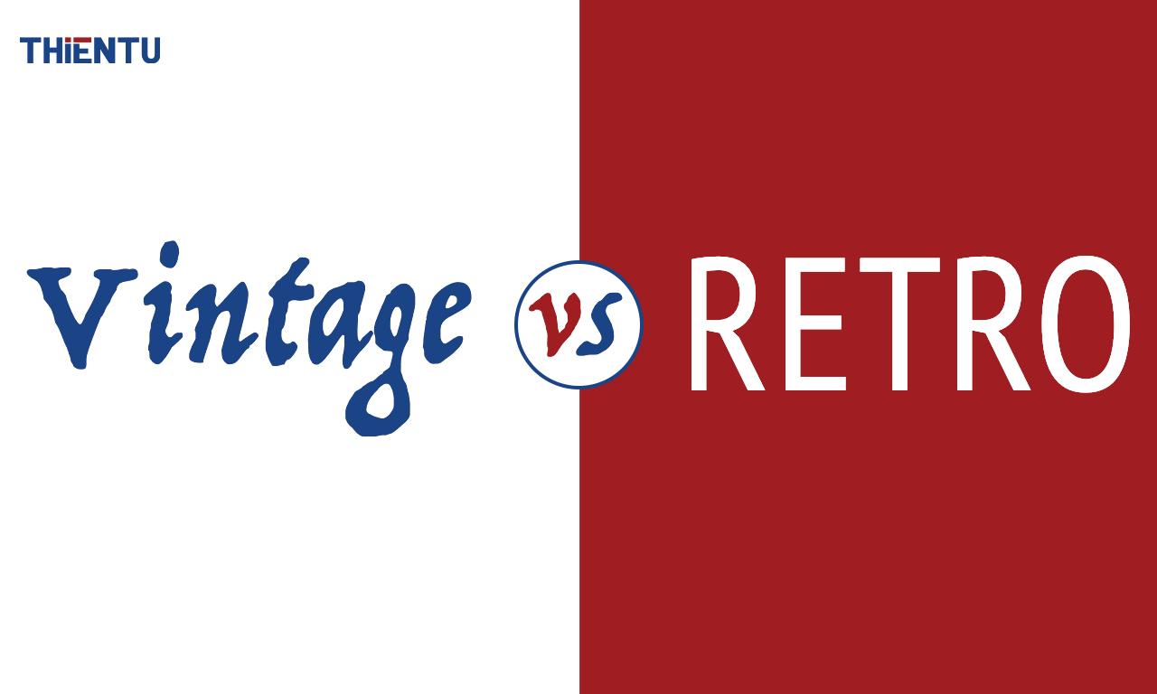 Tìm hiểu vintage và retro là gì?