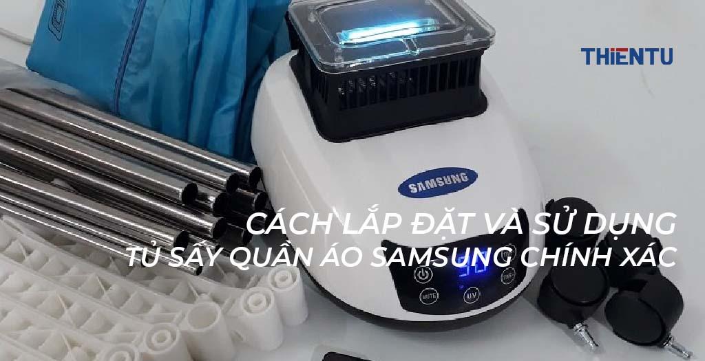 Cách lắp đặt và sử dụng tủ sấy quần áo Samsung