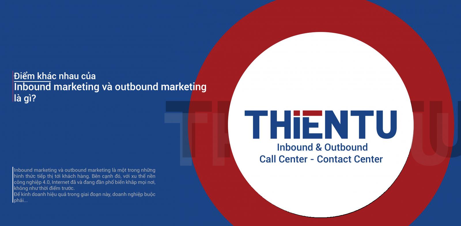 Điểm khác nhau của inbound maketing và outbound marketing là gì?