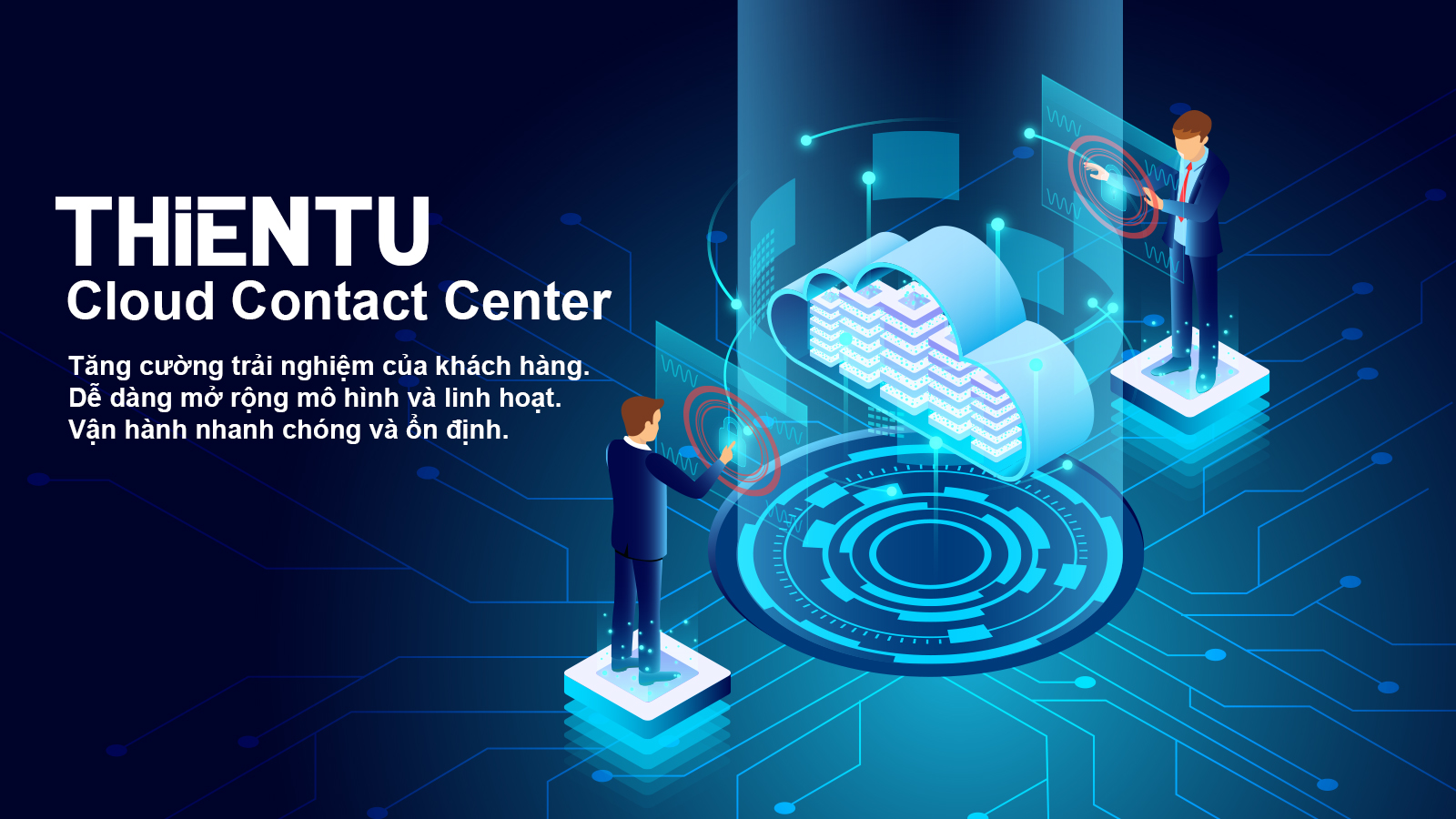 Cloud Contact Center – Trung tâm liên lạc điện toán đám mây đem lại giải pháp thiết thực, tối ưu cho doanh nghiệp