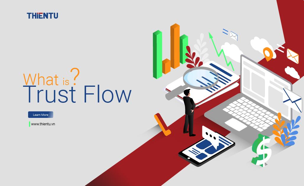 Trust Flow là gì làm như thế nào