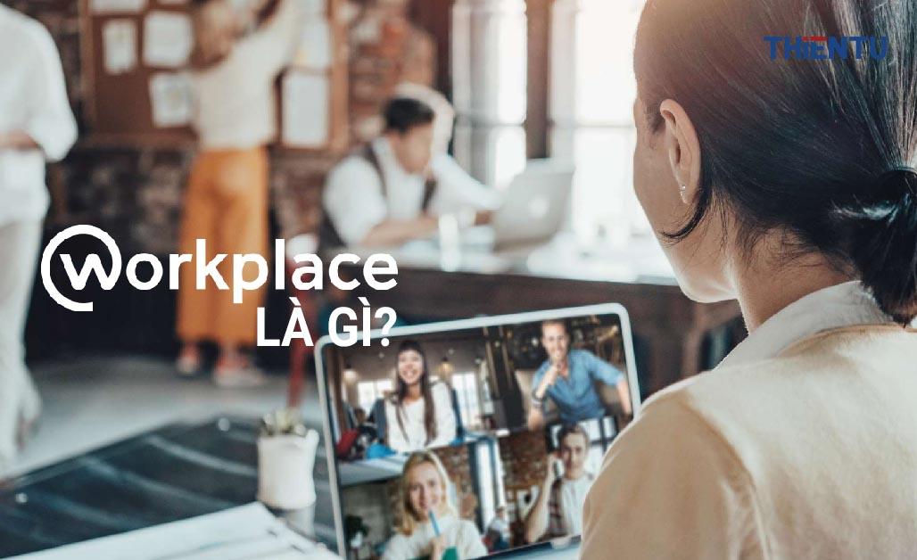 Workplace là gì?