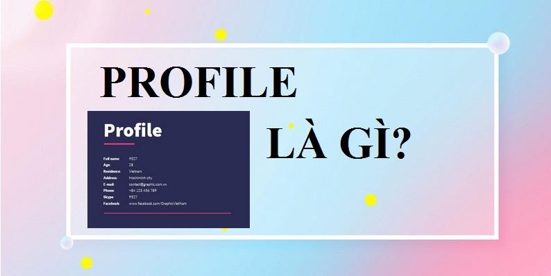 Khái niệm profile