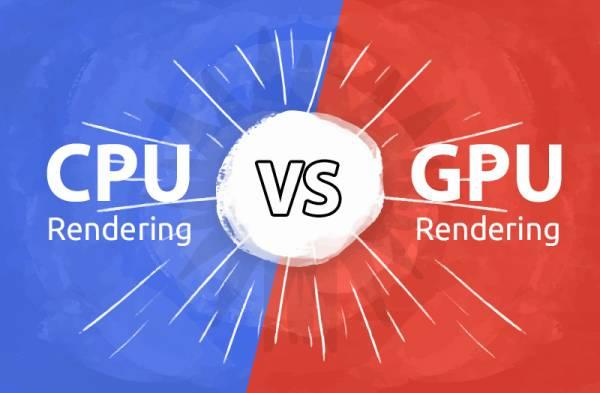 nên kết xuất đồ họa bằng CPU hay GPU