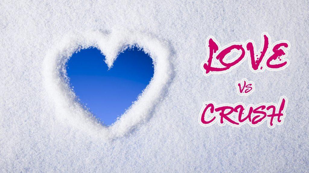 Phân biệt crush và love