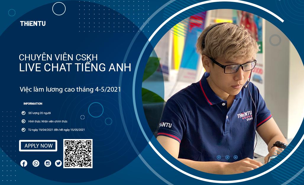 Thiên Tú tuyển dụng chuyên viên CSKH live chat tháng 4 và 5 năm 2021