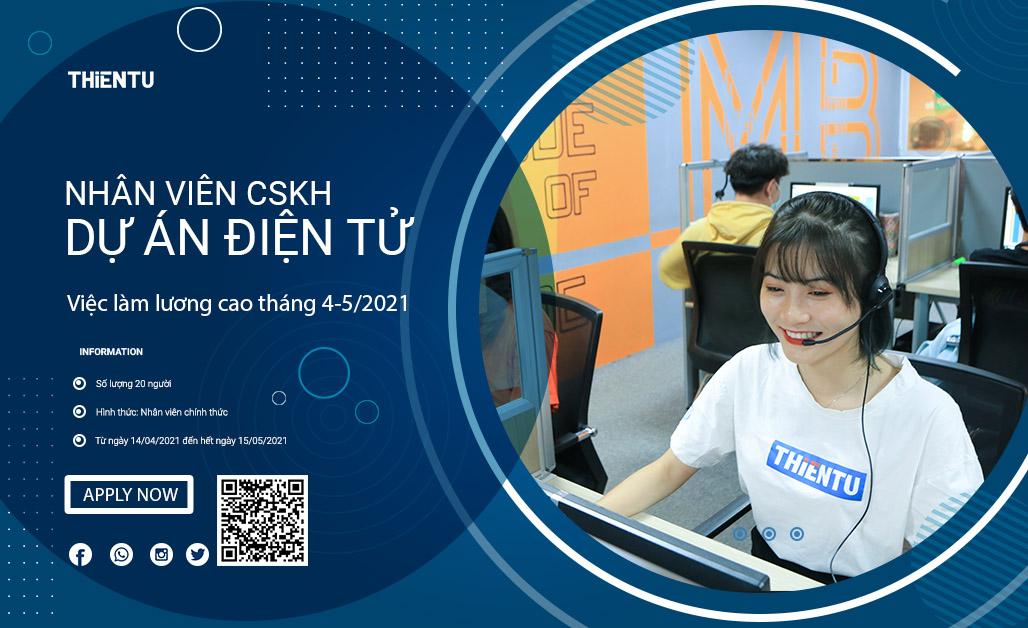 tuyển dụng nhân viên CSKH cho dự án điện tử tháng 4-5/2021